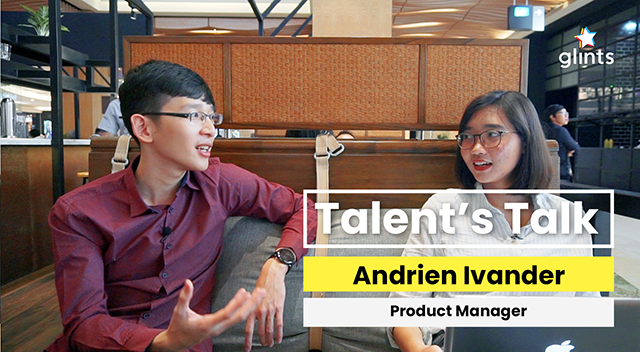 Glints TalentsTalk Episode 6 Andriens Product Manager at Xendit