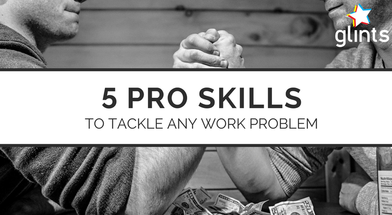 5 PRO SKILLS TO TACKLE WORK PROBLEM