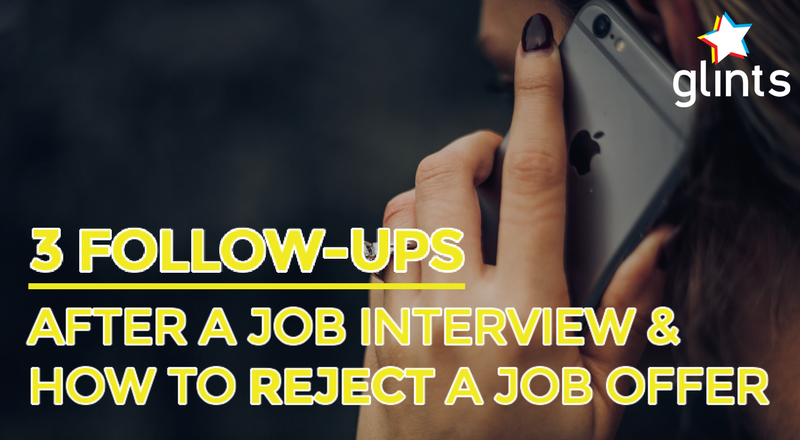 3 Follow Ups After A Job Interview And How To Reject A Job