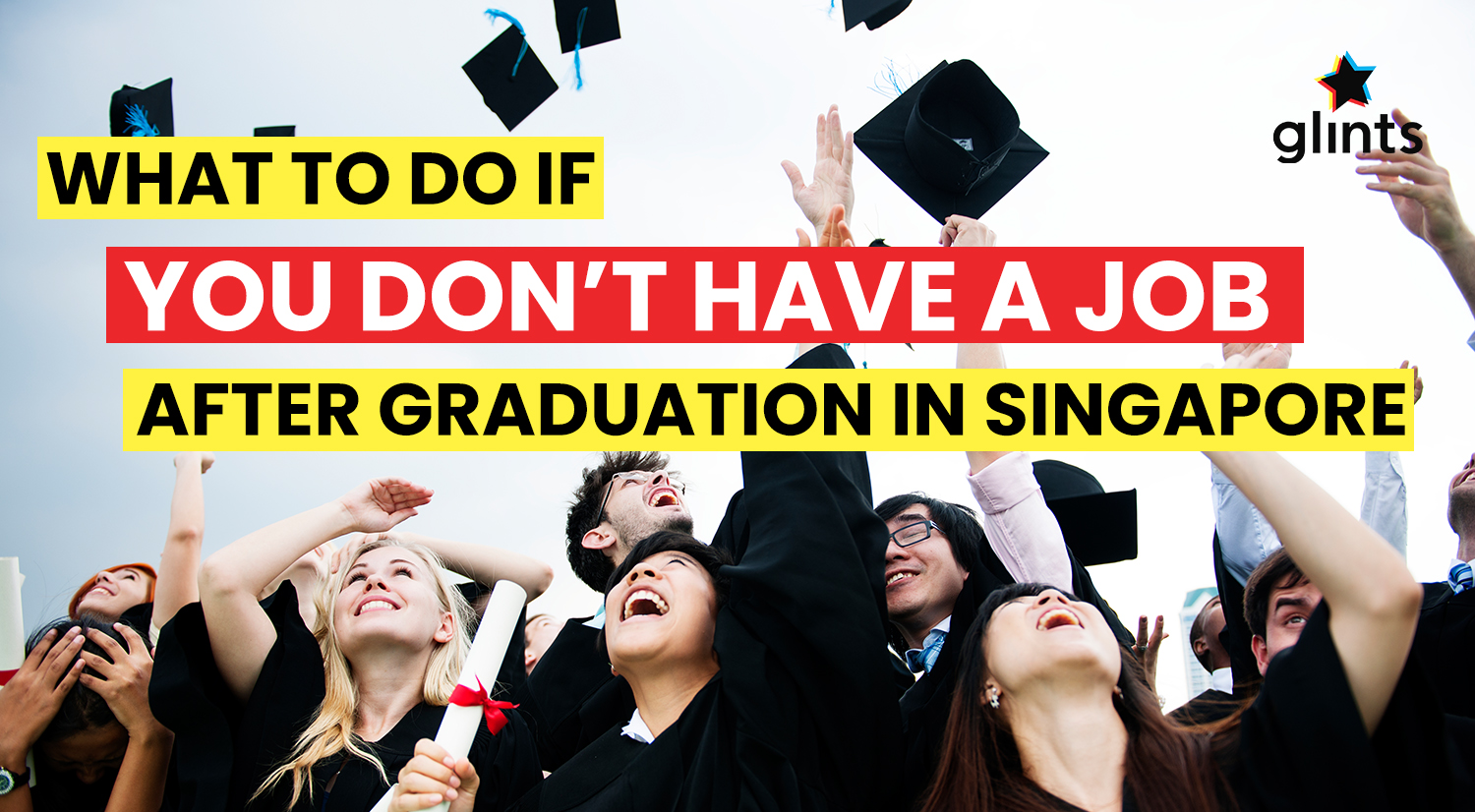 what to do if you don t have a job after graduation in singapore