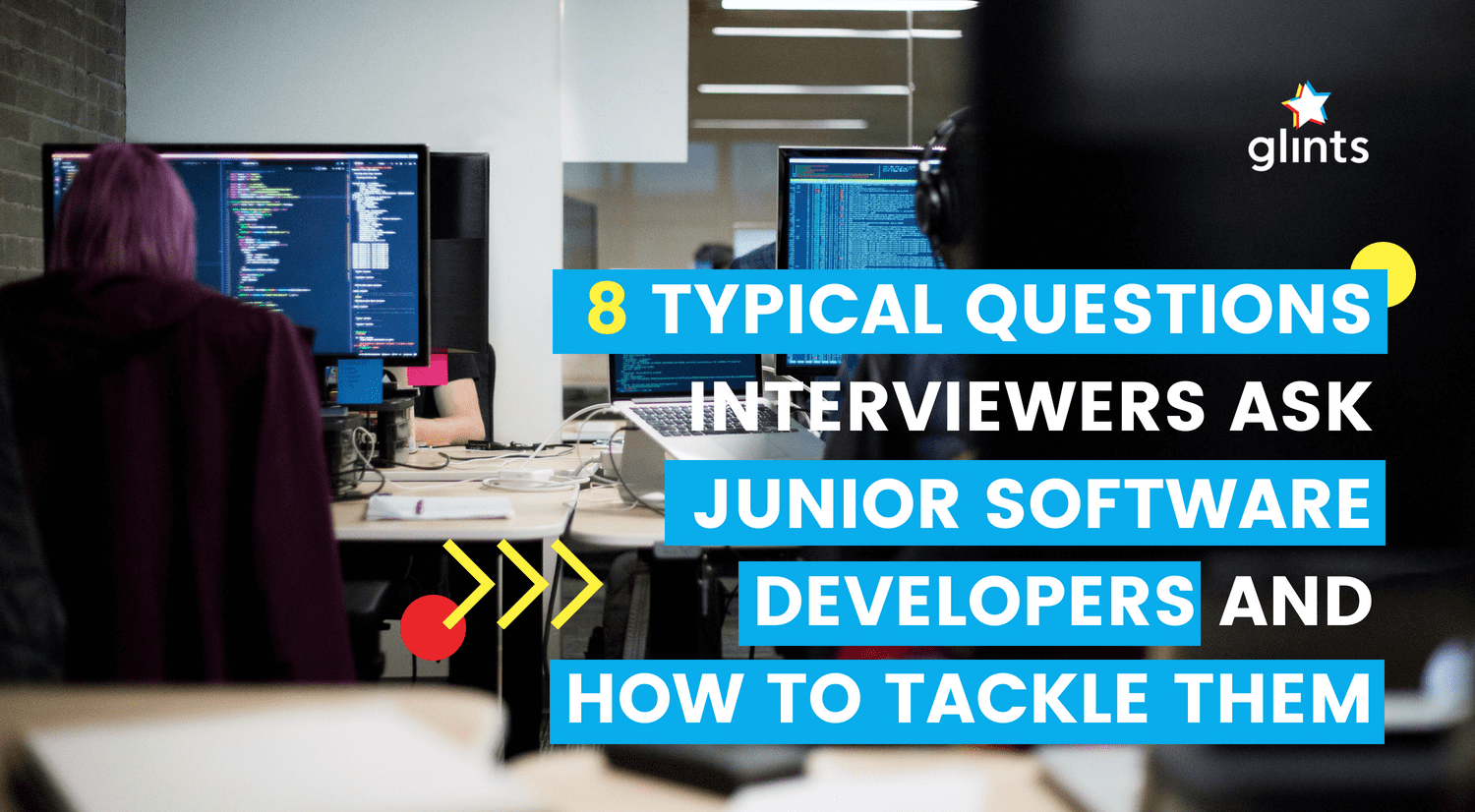 8 Typical Questions Interviewers Ask Junior Software Developers And How To Tackle Them Glints