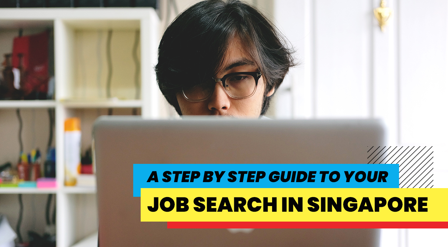 A Step By Step Guide To Your Job Search In Singapore Glints